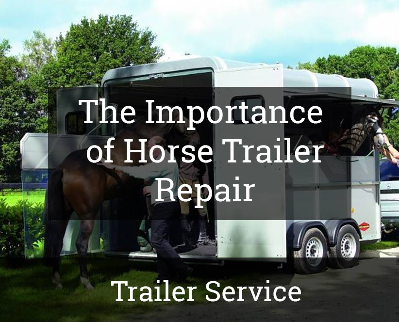 The Importance Of Horse Trailer Repair