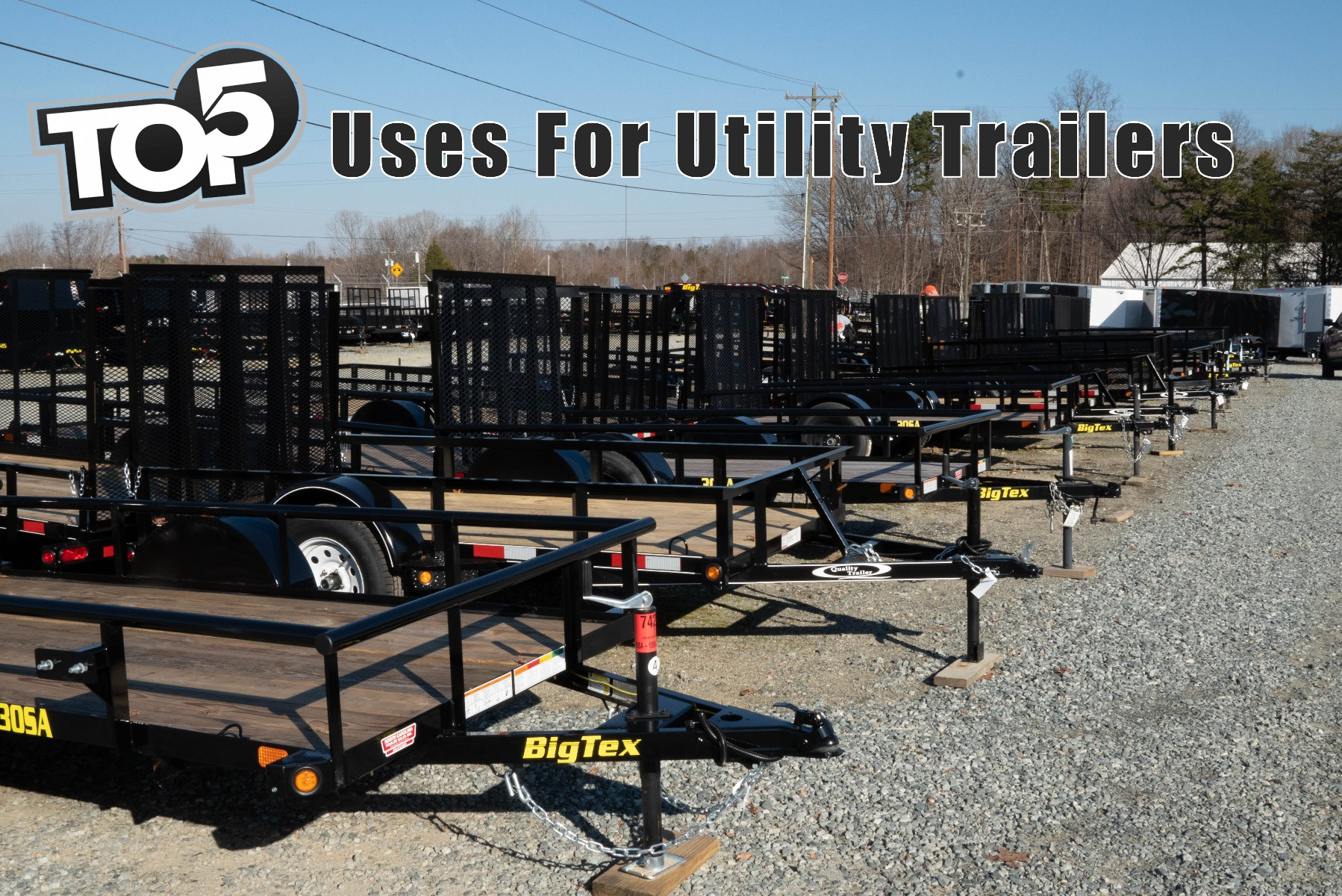 Top 5 Uses For Utility Trailers